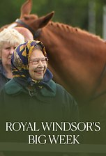 Royal Windsor's Big Week