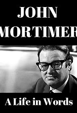 John Mortimer: A Life in Words
