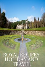 Royal Recipes: Holidays and Travel