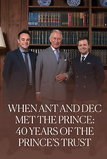 When Ant and Dec Met the Prince:  40 Years of The Prince's Trust