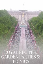 Royal Recipes: Garden Parties & Picnics