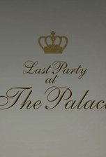 Last Party at the Palace