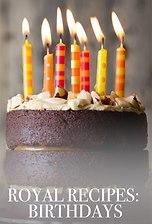 Royal Recipes: Birthdays