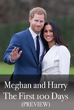 Meghan and Harry: The First 100 Days