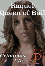 Criminals LA: Raquel, Queen of Bail