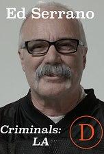 Criminals LA: Ed Serrano