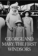 George and Mary. The First Windsors