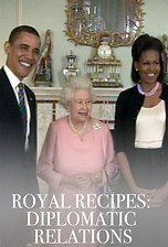 Royal Recipes: Diplomatic Relations