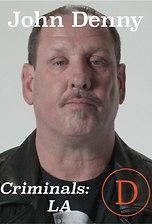 Criminals LA: John Denny