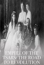 Empire of the Tsars: The Road to Revolution