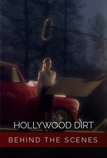Hollywood Dirt - Behind The Scenes