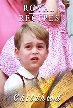 Royal Recipes: Childhood