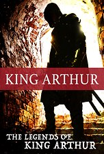 The Legends Of King Arthur: King Arthur
