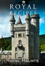 Royal Recipes: Royal Haunts