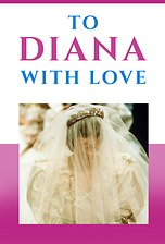 To Diana with Love