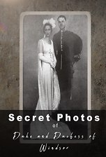 The Duke and Duchess of Windsor: The Secret Photos of Their Love Story