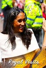 Royal Recipes: Royal Visits