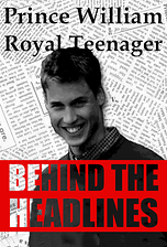 Prince William: Royal Teenager Behind the Headlines