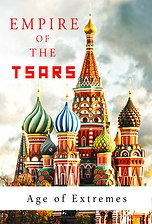Empire of the Tsars: Age of Extremes