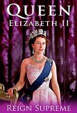 Queen Elizabeth 11 : Reign Supreme