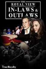 Exclusive! The Royal View: In-Laws and Outlaws