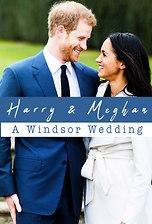 Harry and Meghan: A Windsor Wedding