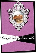 Ermyntrude y Esmeralda