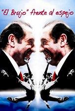 """""""El Brujo"""" frente al espejo"""