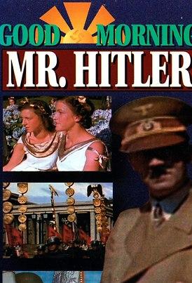 Good Morning Mr. Hitler
