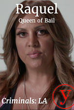 Criminals LA: Raquel, Queen of Bail